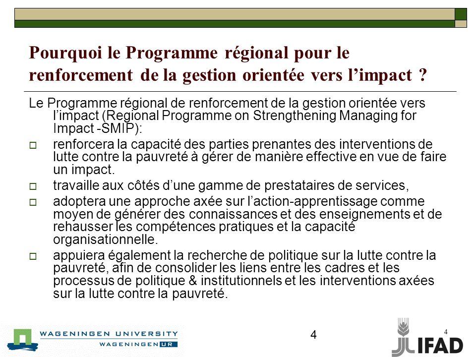 4 4 Pourquoi le Programme régional pour le renforcement de la gestion orientée vers limpact .