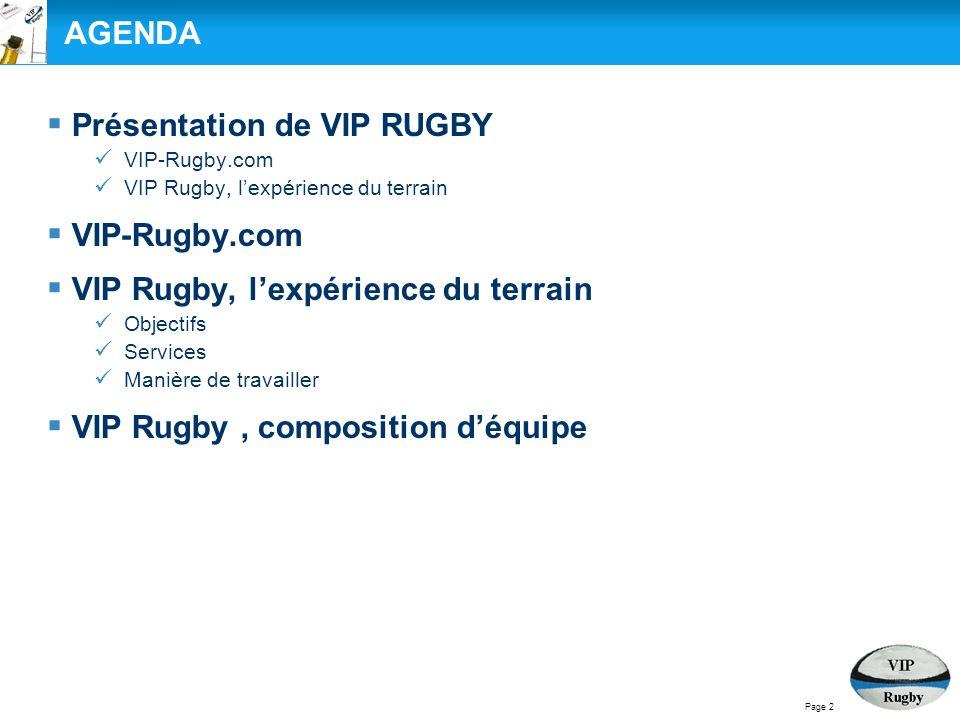 Présentation de VIP RUGBY VIP-Rugby.com VIP Rugby, lexpérience du terrain VIP-Rugby.com VIP Rugby, lexpérience du terrain Objectifs Services Manière de travailler VIP Rugby, composition déquipe Page 3