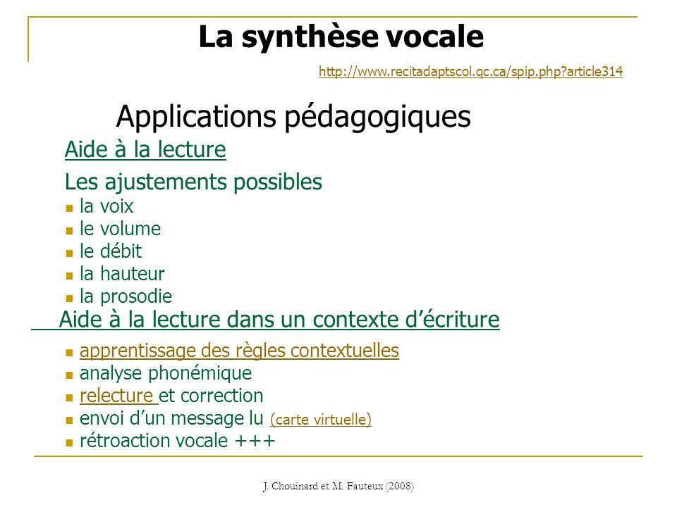 J. Chouinard et M. Fauteux (2008) La synthèse vocale Applications pédagogiques Aide à la lecture dans un contexte décriture apprentissage des règles c