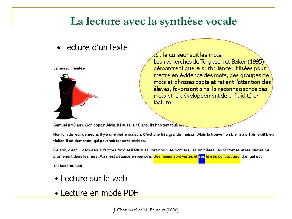 J. Chouinard et M. Fauteux (2008) La lecture avec la synthèse vocale Ici, le curseur suit les mots. Les recherches de Torgesen et Baker (1995) démontr