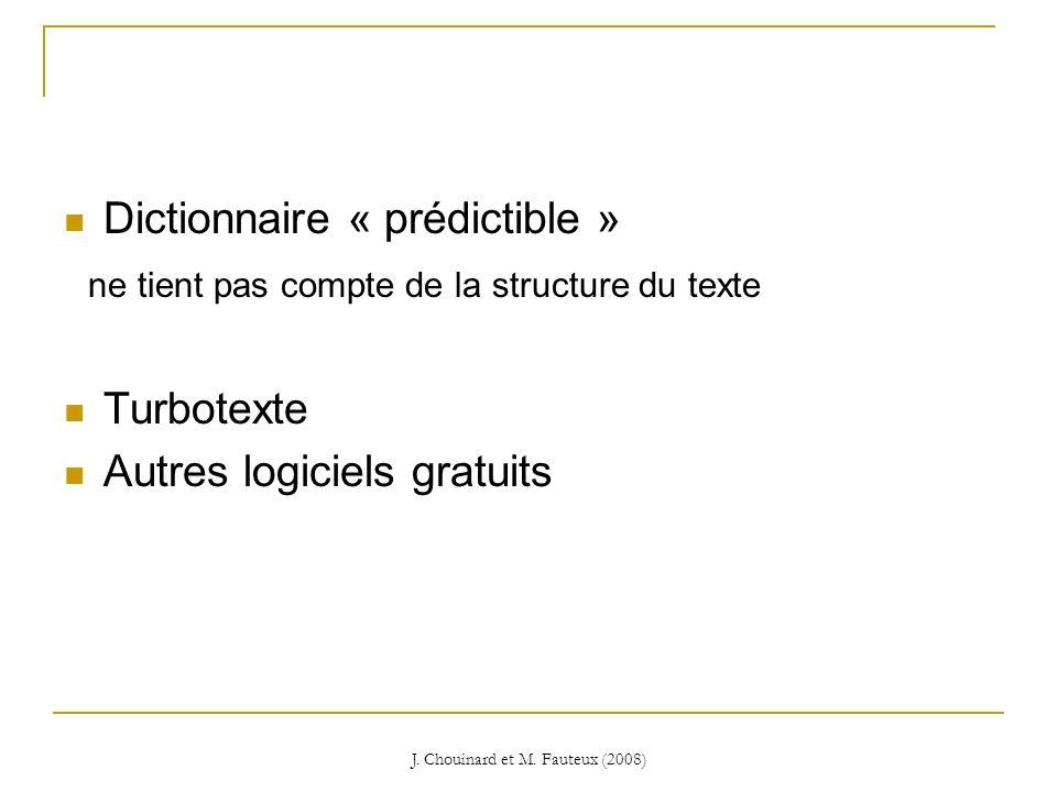 J. Chouinard et M. Fauteux (2008) Dictionnaire « prédictible » ne tient pas compte de la structure du texte Turbotexte Autres logiciels gratuits