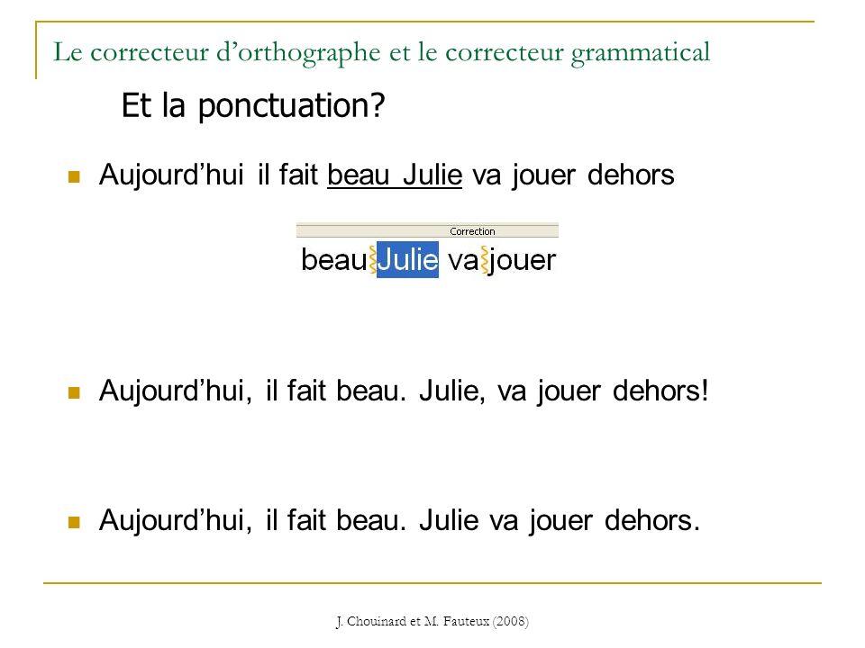 J. Chouinard et M. Fauteux (2008) Aujourdhui il fait beau Julie va jouer dehors Aujourdhui, il fait beau. Julie, va jouer dehors! Aujourdhui, il fait