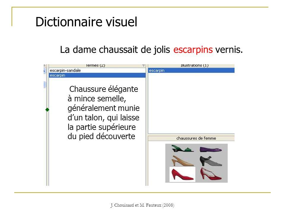 J. Chouinard et M. Fauteux (2008) Dictionnaire visuel La dame chaussait de jolis escarpins vernis. Chaussure élégante à mince semelle, généralement mu