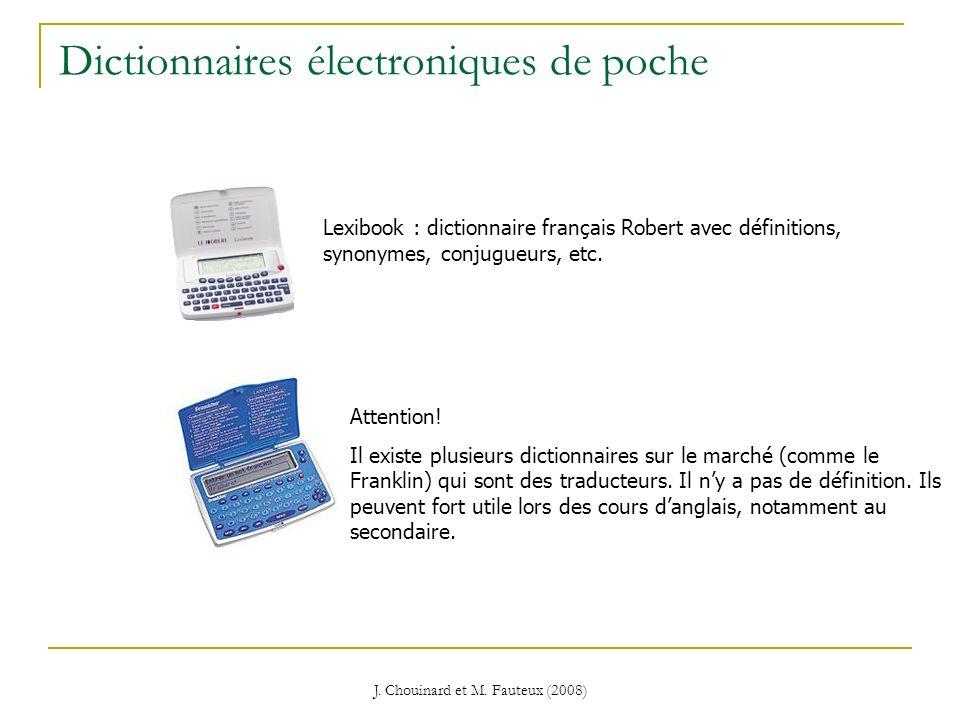 J. Chouinard et M. Fauteux (2008) Dictionnaires électroniques de poche Lexibook : dictionnaire français Robert avec définitions, synonymes, conjugueur