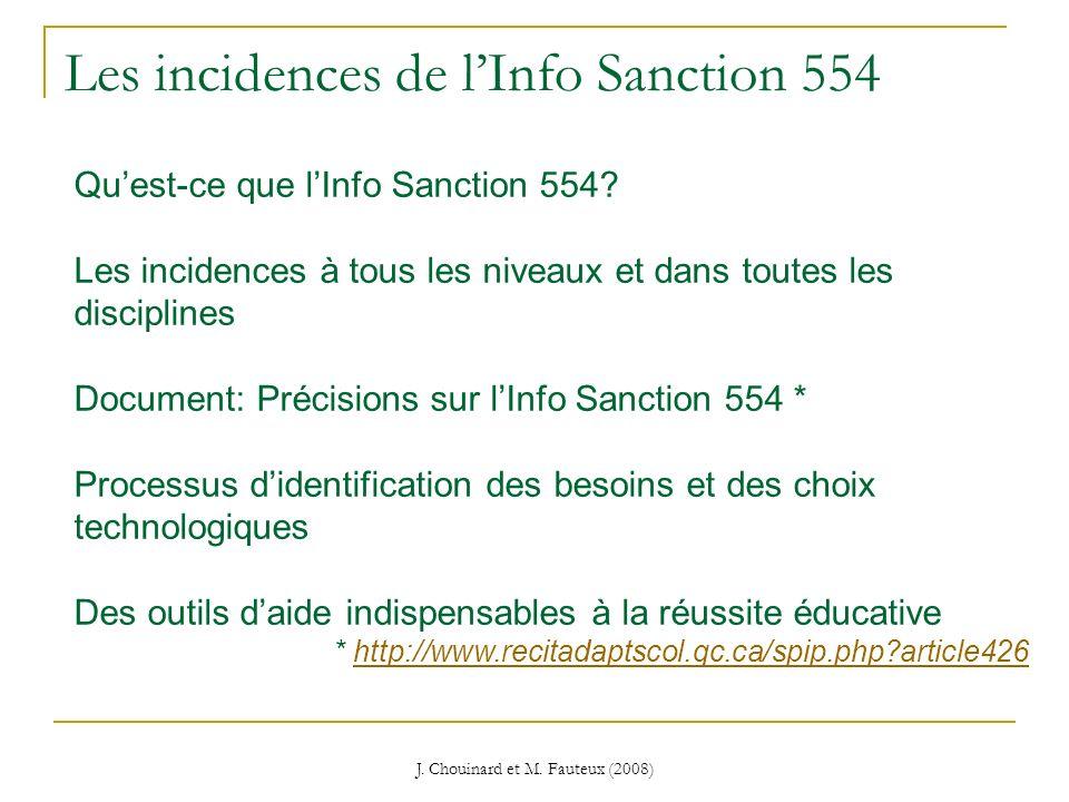 J. Chouinard et M. Fauteux (2008) Les incidences de lInfo Sanction 554 Quest-ce que lInfo Sanction 554? Les incidences à tous les niveaux et dans tout