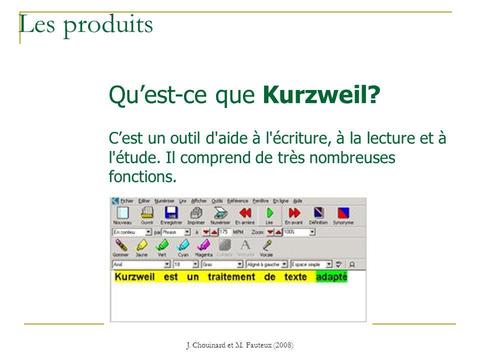 J. Chouinard et M. Fauteux (2008) Les produits Quest-ce que Kurzweil? Cest un outil d'aide à l'écriture, à la lecture et à l'étude. Il comprend de trè
