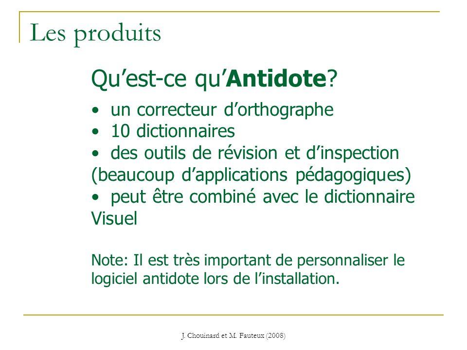 J. Chouinard et M. Fauteux (2008) Les produits Quest-ce quAntidote? un correcteur dorthographe 10 dictionnaires des outils de révision et dinspection