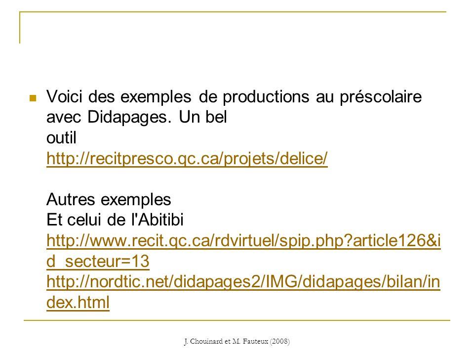 J. Chouinard et M. Fauteux (2008) Voici des exemples de productions au préscolaire avec Didapages. Un bel outil http://recitpresco.qc.ca/projets/delic