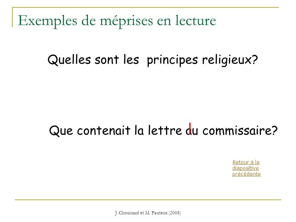 J. Chouinard et M. Fauteux (2008) Exemples de méprises en lecture Quelles sont les principes religieux? Que contenait la lettre au commissaire? princi