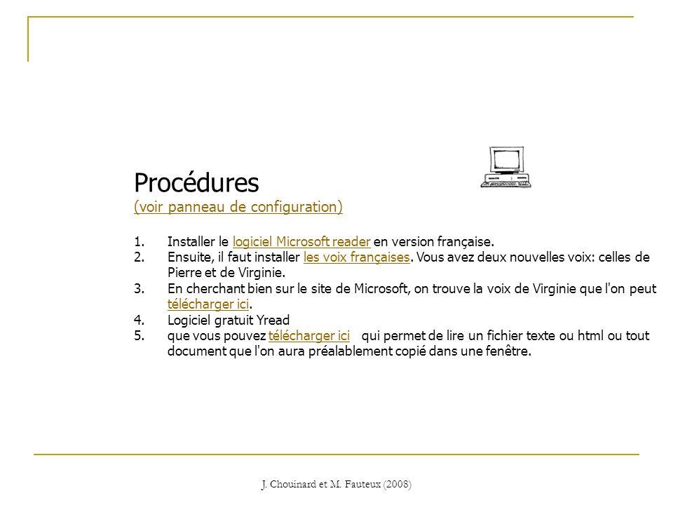 J. Chouinard et M. Fauteux (2008) Procédures (voir panneau de configuration) 1.Installer le logiciel Microsoft reader en version française.logiciel Mi