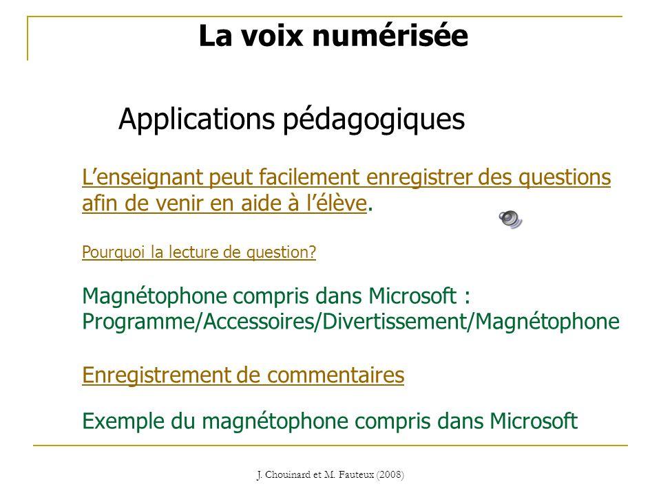 J. Chouinard et M. Fauteux (2008) Lenseignant peut facilement enregistrer des questions afin de venir en aide à lélèveLenseignant peut facilement enre