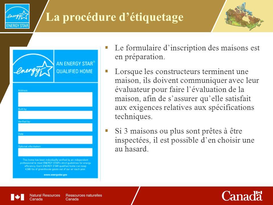 La procédure détiquetage Le formulaire dinscription des maisons est en préparation. Lorsque les constructeurs terminent une maison, ils doivent commun