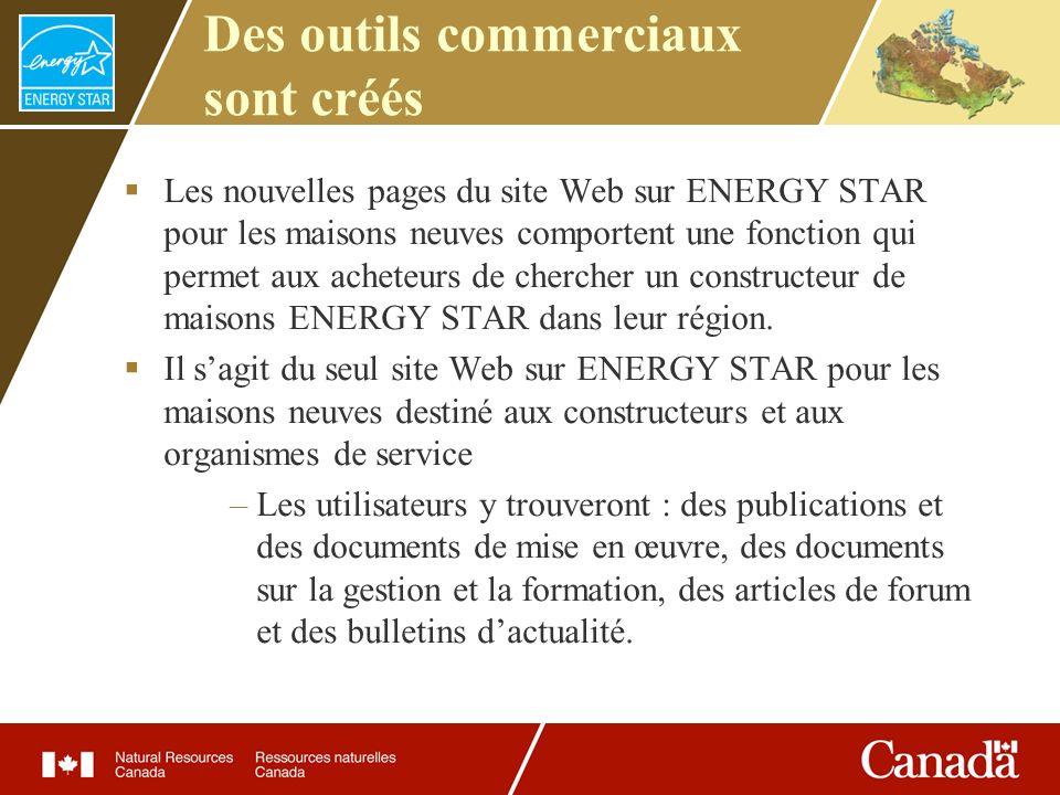 Des outils commerciaux sont créés Les nouvelles pages du site Web sur ENERGY STAR pour les maisons neuves comportent une fonction qui permet aux achet