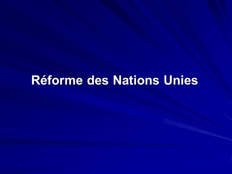 Réforme des Nations Unies Réforme des Nations Unies