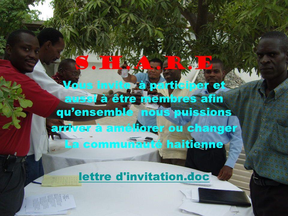 S.H.A.R.E Vous invite à participer et aussi à être membres afin quensemble nous puissions arriver à améliorer ou changer La communauté haitienne lettr