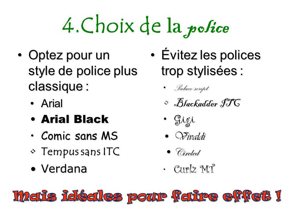 4.Choix de la police Optez pour un style de police plus classique :Optez pour un style de police plus classique : ArialArial Arial BlackArial Black Co