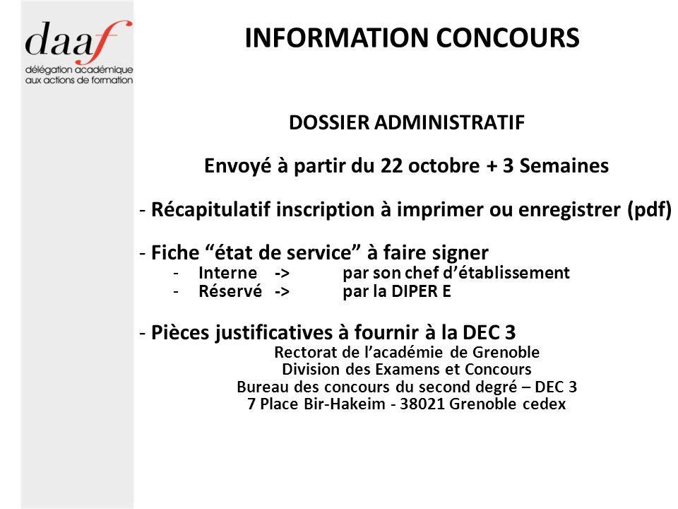 INFORMATION CONCOURS DOSSIER ADMINISTRATIF Envoyé à partir du 22 octobre + 3 Semaines - Récapitulatif inscription à imprimer ou enregistrer (pdf) - Fi