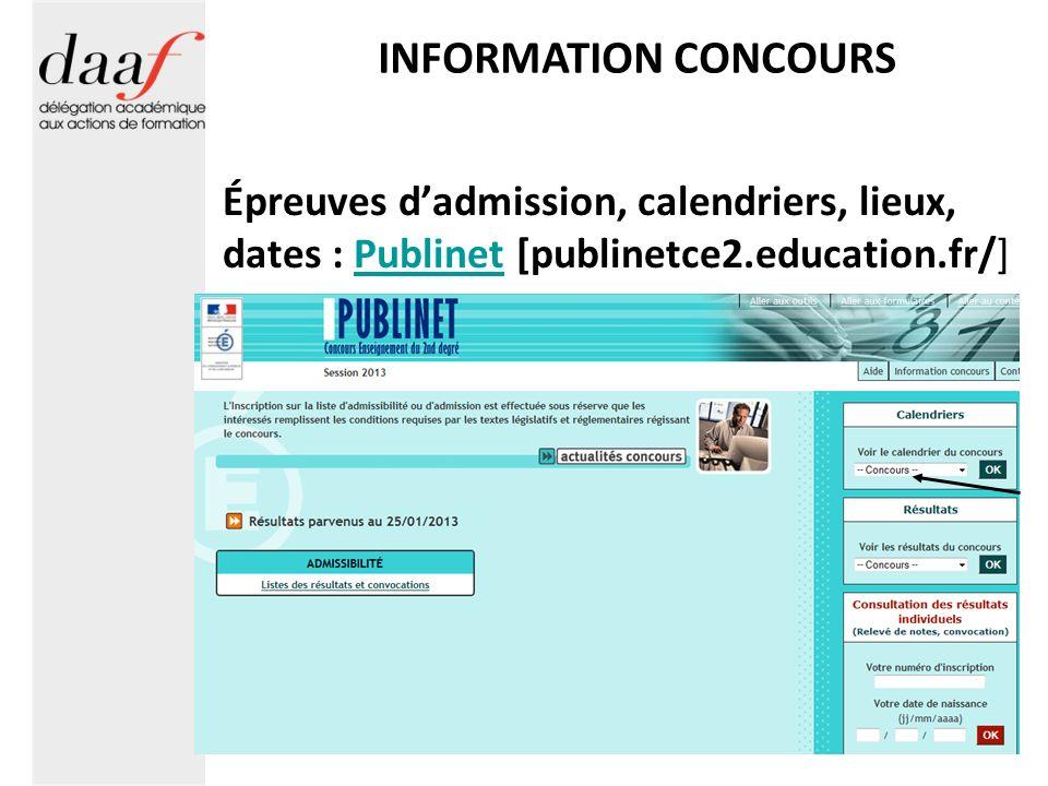 INFORMATION CONCOURS Épreuves dadmission, calendriers, lieux, dates : Publinet [publinetce2.education.fr/]Publinet
