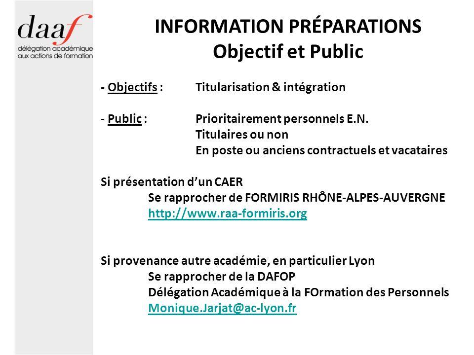 INFORMATION PRÉPARATIONS Objectif et Public - Objectifs :Titularisation & intégration - Public :Prioritairement personnels E.N. Titulaires ou non En p
