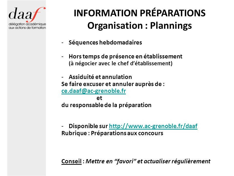 INFORMATION PRÉPARATIONS Organisation : Plannings -Séquences hebdomadaires -Hors temps de présence en établissement (à négocier avec le chef détabliss