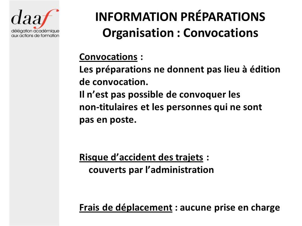 INFORMATION PRÉPARATIONS Organisation : Convocations Convocations : Les préparations ne donnent pas lieu à édition de convocation. Il nest pas possibl