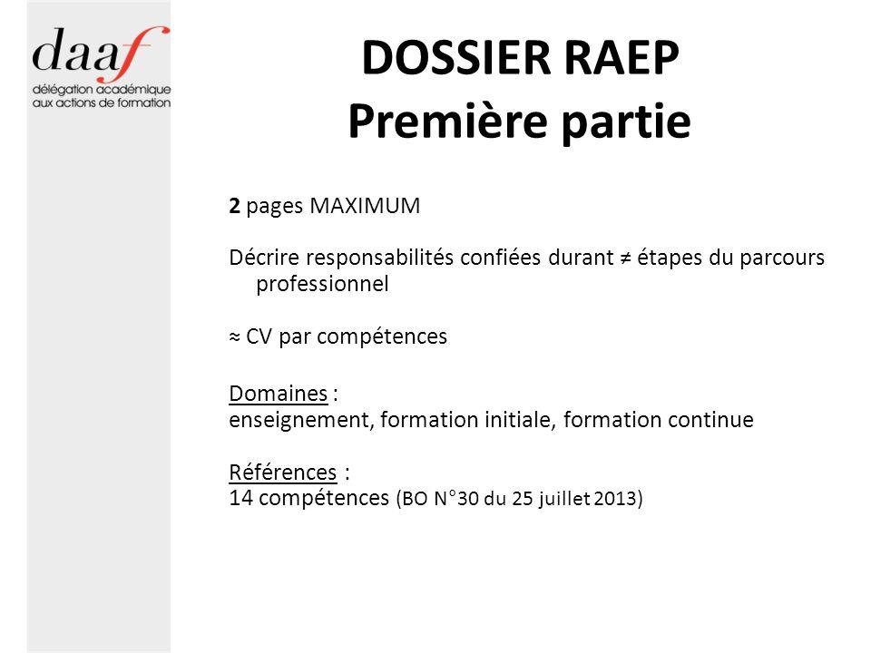 DOSSIER RAEP Première partie 2 pages MAXIMUM Décrire responsabilités confiées durant étapes du parcours professionnel CV par compétences Domaines : en