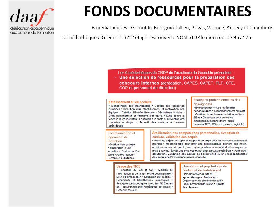 FONDS DOCUMENTAIRES 6 médiathèques : Grenoble, Bourgoin-Jallieu, Privas, Valence, Annecy et Chambéry. La médiathèque à Grenoble -6 ème étage- est ouve