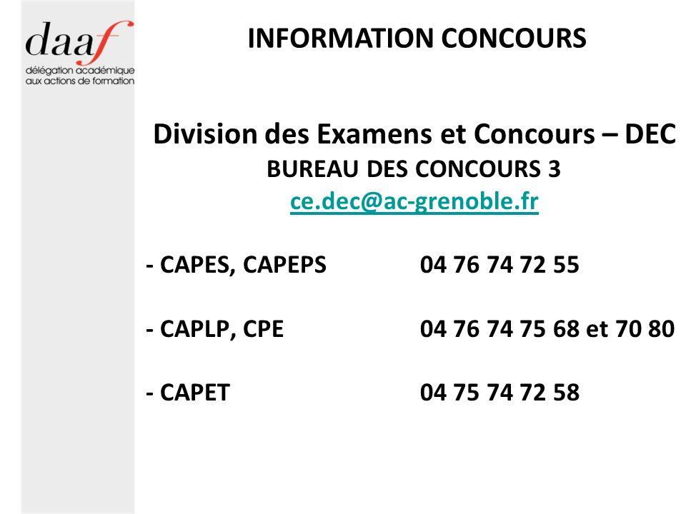INFORMATION CONCOURS Division des Examens et Concours – DEC BUREAU DES CONCOURS 3 ce.dec@ac-grenoble.fr - CAPES, CAPEPS 04 76 74 72 55 - CAPLP, CPE04 76 74 75 68 et 70 80 - CAPET 04 75 74 72 58
