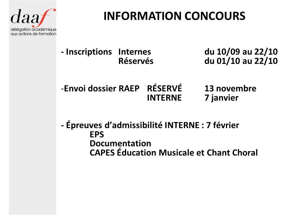 INFORMATION CONCOURS - Inscriptions Internes du 10/09 au 22/10 Réservés du 01/10 au 22/10 -Envoi dossier RAEP RÉSERVÉ 13 novembre INTERNE7 janvier - É