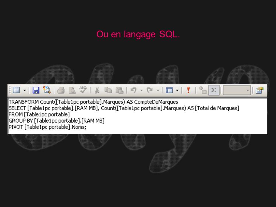 Ou en langage SQL.