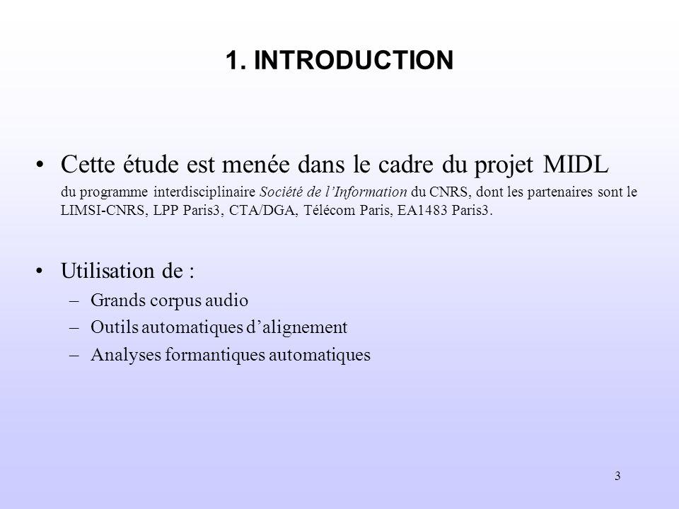 3 1. INTRODUCTION Cette étude est menée dans le cadre du projet MIDL du programme interdisciplinaire Société de lInformation du CNRS, dont les partena