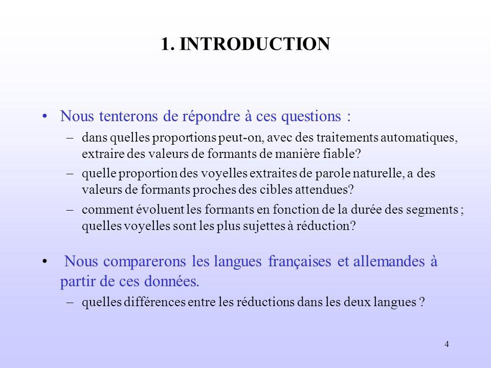 4 1. INTRODUCTION Nous tenterons de répondre à ces questions : –dans quelles proportions peut-on, avec des traitements automatiques, extraire des vale