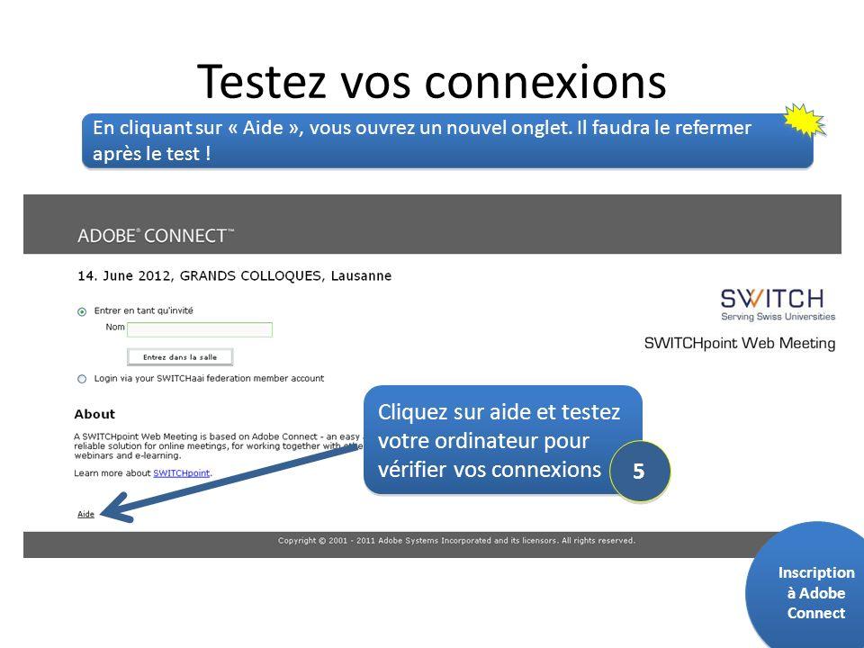 Testez vos connexions Cliquez sur aide et testez votre ordinateur pour vérifier vos connexions 5 5 En cliquant sur « Aide », vous ouvrez un nouvel onglet.