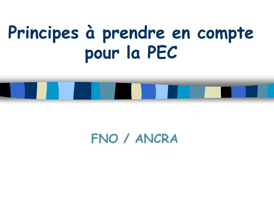 Principes à prendre en compte pour la PEC FNO / ANCRA
