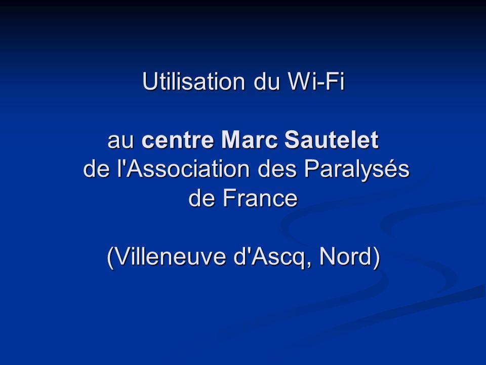 Utilisation du Wi-Fi au centre Marc Sautelet de l'Association des Paralysés de France (Villeneuve d'Ascq, Nord)