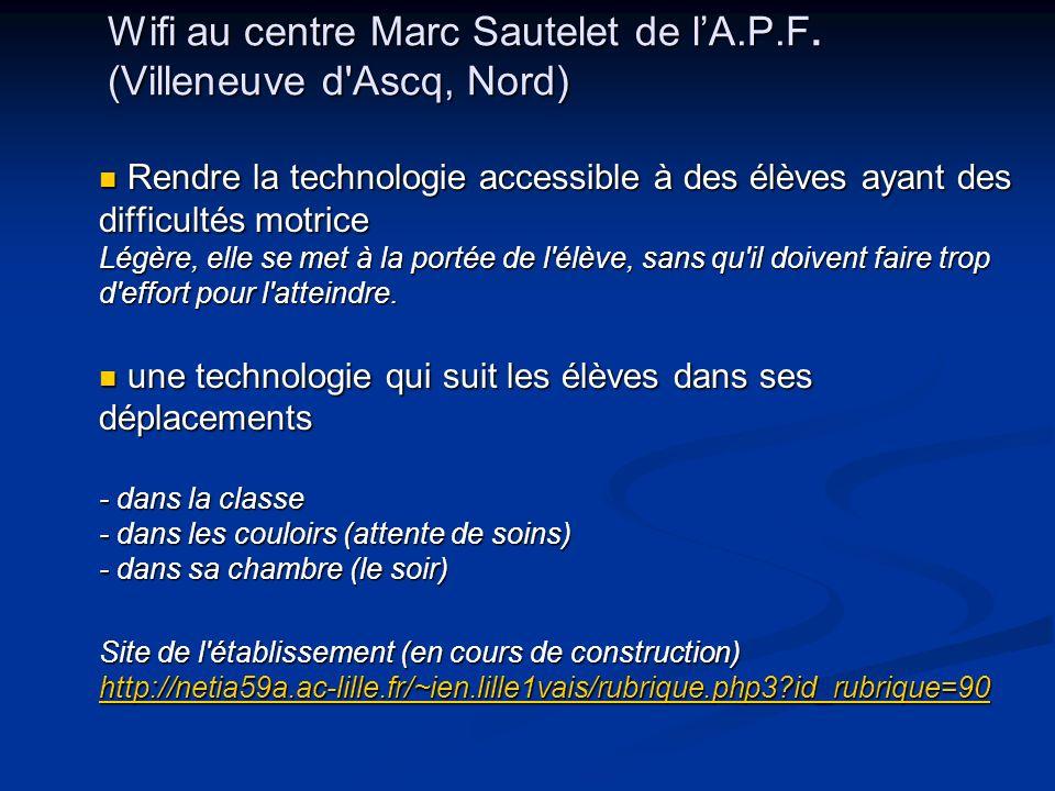 Wifi au centre Marc Sautelet de lA.P.F. (Villeneuve d'Ascq, Nord) Rendre la technologie accessible à des élèves ayant des difficultés motrice Légère,