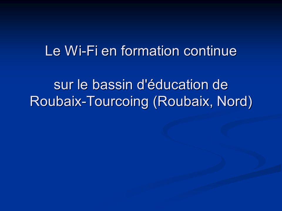 Le Wi-Fi en formation continue sur le bassin d'éducation de Roubaix-Tourcoing (Roubaix, Nord)