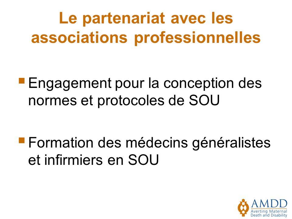 Le partenariat avec les associations professionnelles Engagement pour la conception des normes et protocoles de SOU Formation des médecins généralistes et infirmiers en SOU