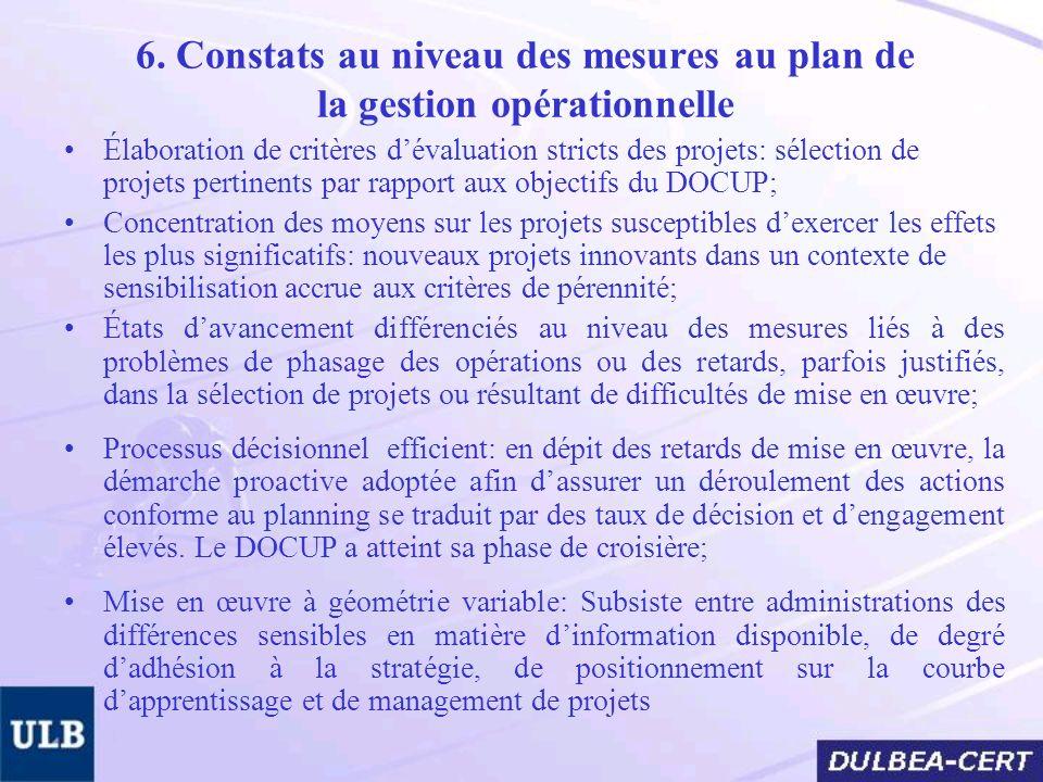 6. Constats au niveau des mesures au plan de la gestion opérationnelle Élaboration de critères dévaluation stricts des projets: sélection de projets p