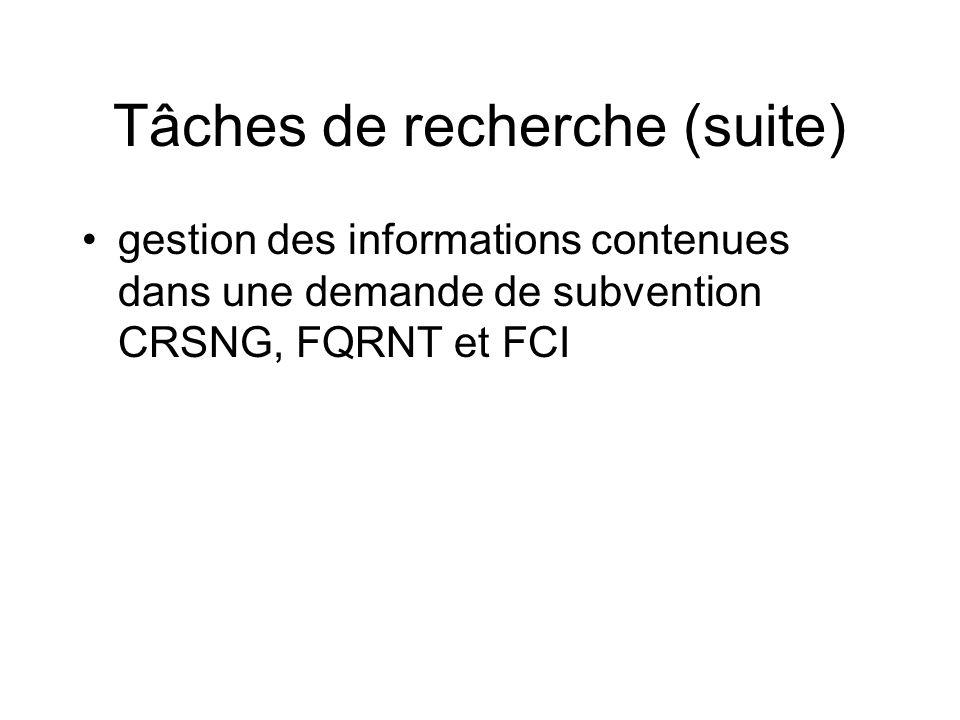 Tâches de recherche (suite) gestion des informations contenues dans une demande de subvention CRSNG, FQRNT et FCI