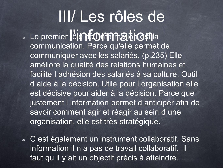 III/ Les rôles de l information Le premier rôle de l information est la communication.