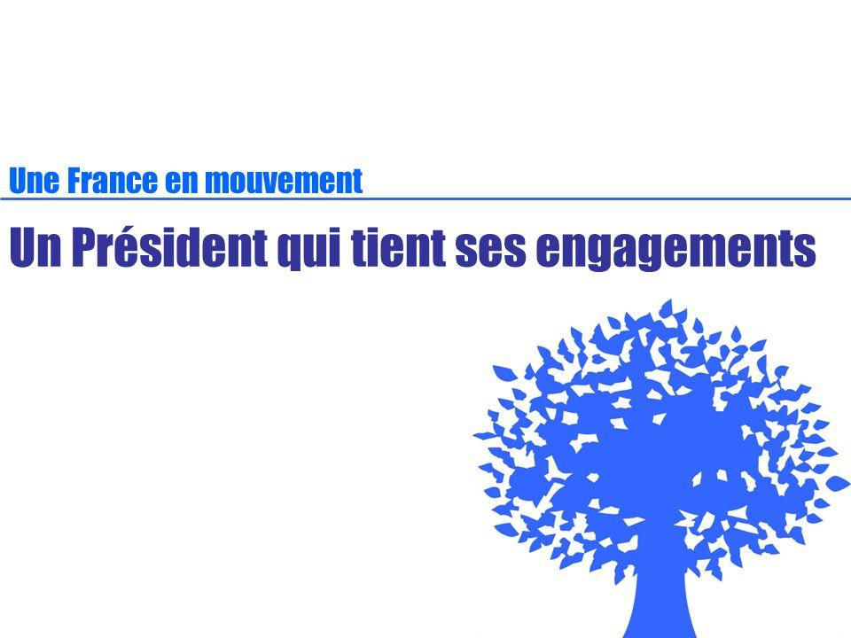 Un Président qui tient ses engagements Une France en mouvement