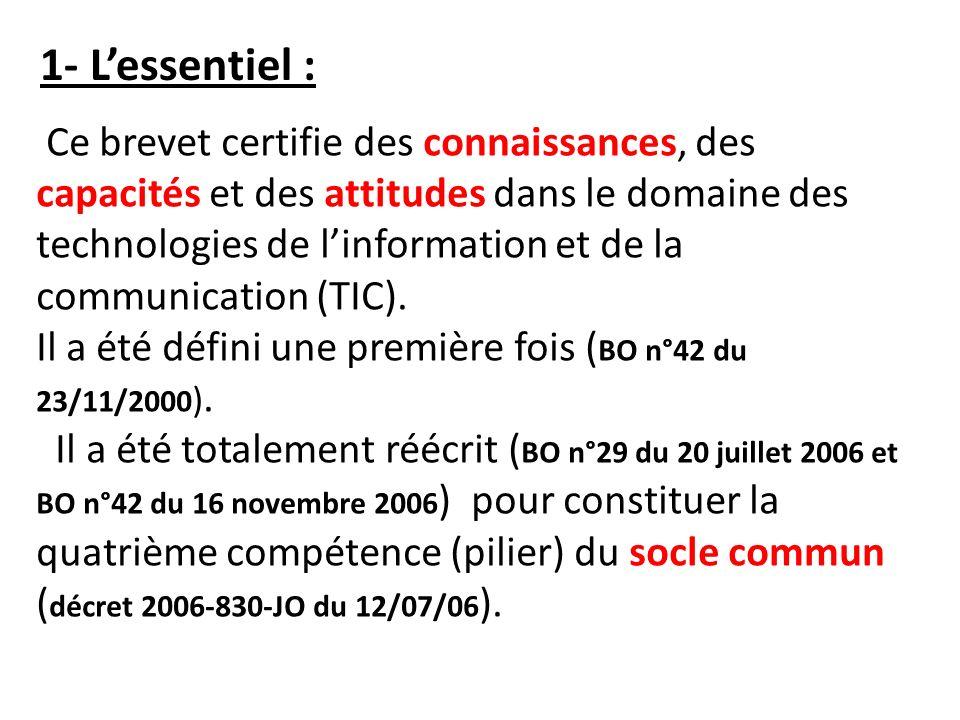 Ce brevet certifie des connaissances, des capacités et des attitudes dans le domaine des technologies de linformation et de la communication (TIC).