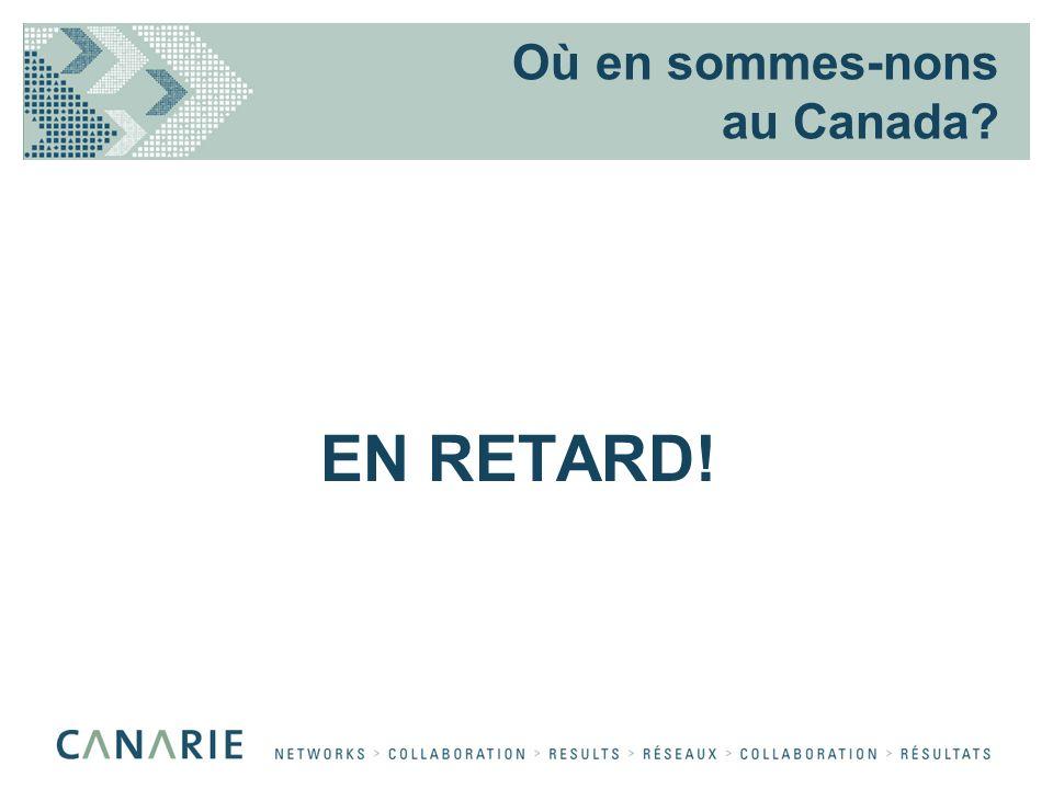 Où en sommes-nons au Canada EN RETARD!