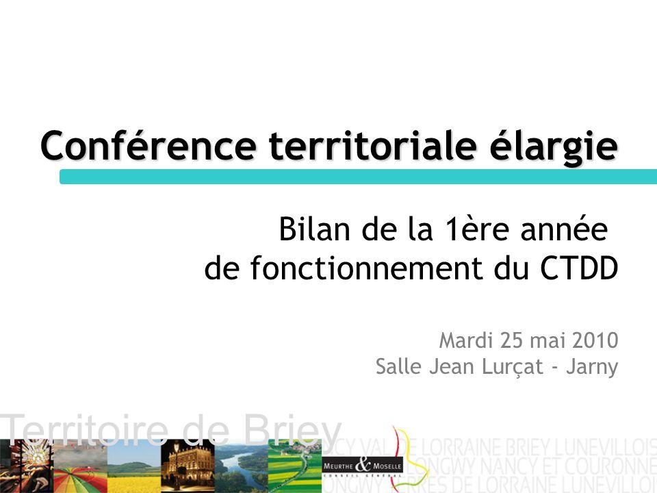 Territoire de Briey Conférence territoriale élargie Bilan de la 1ère année de fonctionnement du CTDD Mardi 25 mai 2010 Salle Jean Lurçat - Jarny
