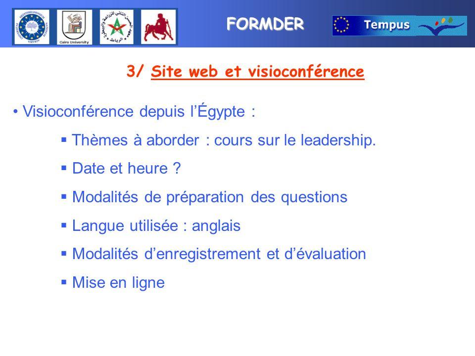FORMDER 3/ Site web et visioconférence Visioconférence depuis lÉgypte : Thèmes à aborder : cours sur le leadership.