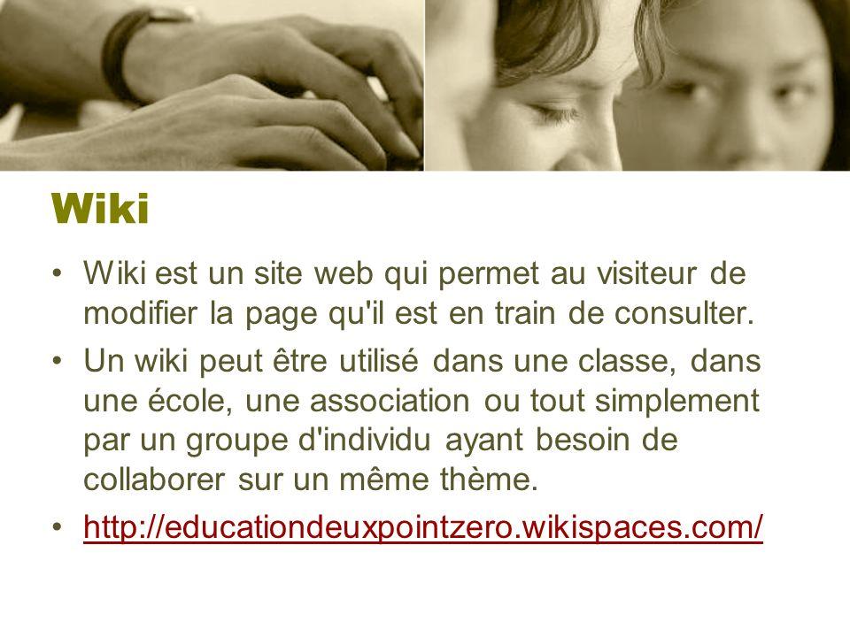 Wiki Wiki est un site web qui permet au visiteur de modifier la page qu'il est en train de consulter. Un wiki peut être utilisé dans une classe, dans