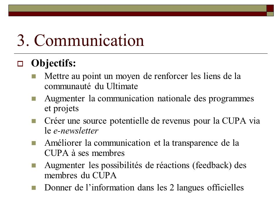 3. Communication Objectifs: Mettre au point un moyen de renforcer les liens de la communauté du Ultimate Augmenter la communication nationale des prog