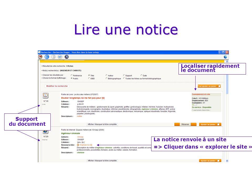 Lire une notice Support du document Localiser rapidement le document La notice renvoie à un site => Cliquer dans « explorer le site »