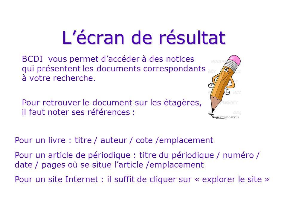 Lécran de résultat BCDI vous permet daccéder à des notices qui présentent les documents correspondants à votre recherche. Pour retrouver le document s